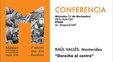"""""""Derecho al centro"""". Conferencia de Raúl Vallés en Barcelona"""