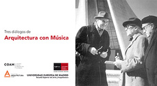 Tres diálogos de Arquitectura con Música