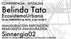 Exposición Sinnegia 02 y conferencia de Belinda Tato. Master en eficiencia energética y construcción sostenible