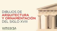 Dibujos de Arquitectura y Ornamentación del siglo XVIII