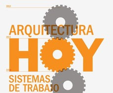 Hoy Arquitectura: Sistemas de Trabajo (encuentro internacional de arquitectura contemporánea)