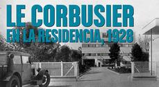 Exposición. Le Corbusier en La Residencia, 1928