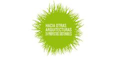 Hacia otras Arquitecturas. 24 proyectos sostenibles.