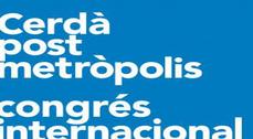 """Congreso internacional """"Cerdá postmetrópolis: el gobierno de las regiones metropolitanas en el siglo XXI"""""""