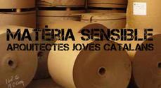 Materia sensible: 10 arquitectos jóvenes catalanes