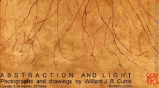 ABSTRACTION AND LIGHT. Photographs and drawings by William J.R. Curtis