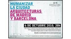 Humanizar La Ciudad. Arquitecturas de Madrid y Barcelona.