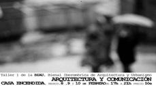 Arquitectura y Comunicación. Primer Taller de la VIII BIAU en Madrid