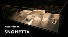 Snøhetta. Mesa redonda Pequeñas Intervenciones – Grandes Transformaciones