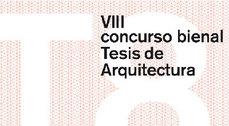 Abierto el VIII concurso de Tesis de Arquitectura