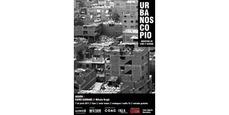 URBANOSCOPIO /// muestra de cine y ciudad /// 7 de junio 2011