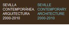 Exposición Sevilla Contemporánea: Arquitectura 2000-2010