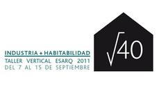 "Taller Vertical ESARQ 2011 ""Industria + Habitabilidad"""