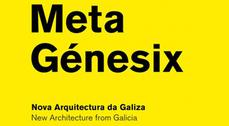 Metagénesix. Nueva Arquitectura de Galicia.