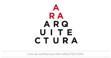 Ciclo de Conferencias ARA ARQUITECTURA