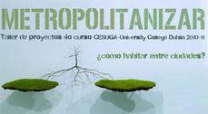 """Exposición """"Metropolitanizar ¿Cómo habitar entre ciudades?"""" en Coruña"""