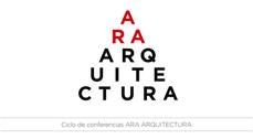 Ciclo de Conferencias ARA ARQUITECTURA