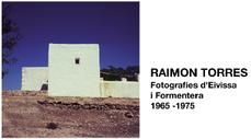 Raimon Torres. Fotografías de Ibiza y Formentera 1965-1975