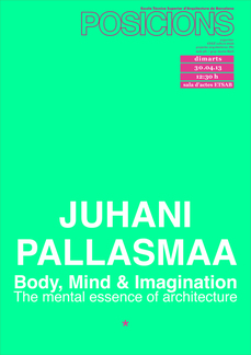 "Juhani Pallasmaa ""Body, Mind & Imagination. The mental essence of architecture"""