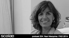 224 Nani Marquina / FAD SCALAE PODCAST