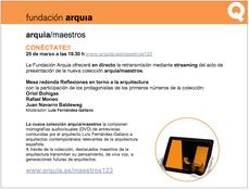 Retransmisión FQ: mesa redonda Bohigas + Moneo + Navarro Baldeweg con Fdez Galiano, 25MAR 19h30