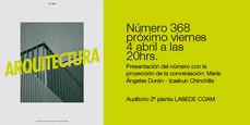 La revista ARQUITECTURA del COAMadrid presenta su ejemplar 368, 4ABR 20h00
