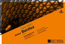Solano Benítez en Foro de la ESARQ UIC, BCN 7ABR 19h00