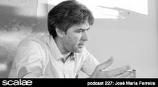 227 José Maria Ferreira SCALAE PODCAST