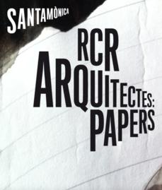 RCR Arquitectes: Papers (exposición)