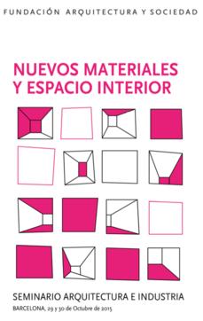 BCN >Seminario fAyS: Arquitectura e Industria · nuevos materiales · espacio interior
