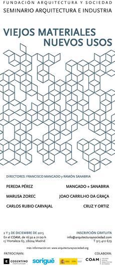 MADRID >Seminario fAyS: Arquitectura e Industria · viejos materiales · nuevos usos