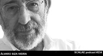 234 Alvaro Siza Vieira SCALAE PODCAST