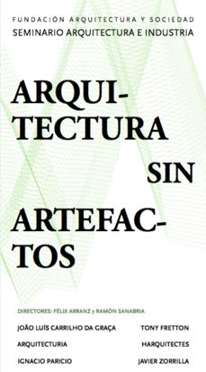 BCN >Seminario fAyS: Arquitectura e Industria · Arquitectura sin artefactos
