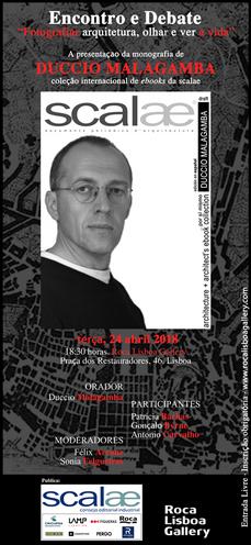 """...cita en Lisboa: ebook scalae Duccio Malagamba y debate """"Fotografiar Arquitectura: ver y mirar la vida"""""""