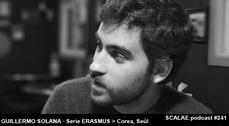 241 Guillermo Solana Vera en Seúl, Corea SCALAE microPODCAST [Serie ERASMUS]