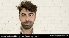 246 Javier Peña Ibáñez (Concéntrico) 1 de 2 SCALAE PODCAST