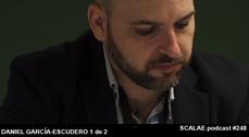 248 Daniel García-Escudero 1 de 2 SCALAE PODCAST