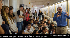 249 ETSABcn UPC (por Daniel García-Escudero, Jefe de Estudios) 2 de 2 SCALAE PODCAST