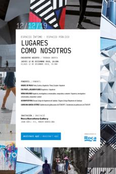 """Espacio íntimo · espacio público: """"Lugares como Nosotros"""", Arquitectura, Poesía, Escena y Música en el ROCA Barcelona Gallery, 12D"""