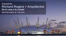 Richard Rogers + Arquitectos. De la casa a la ciudad