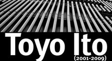 Toyo Ito (2001-2009)