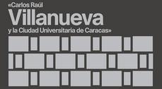 Exposición del FAD: Carlos Raúl Villanueva y la Ciudad Universitaria de Caracas