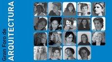 Gran Foro de Arquitectura: Opiniones y voces de 19 arquitectas españolas