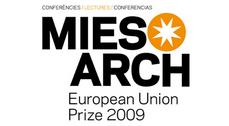 Conferencias de los cinco finalistas al Premio Mies van der Rohe 2009