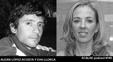 186 Eva Llorva y Alexis López Acosta SCALAE PODCAST